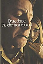 Drug Abuse: The Chemical Cop-Out by National…