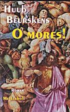 O mores ! by Huub Beurskens