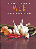 Den Store wok-kokeboken by Eirik Myhr
