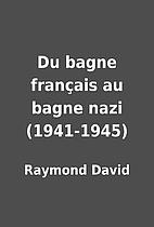 Du bagne français au bagne nazi…