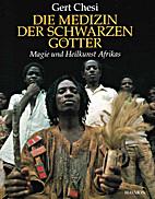 Die Medizin der schwarzen Götter : Magie…