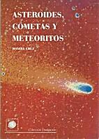 Asteroides, cometas y meteoritos by Manuel…