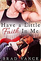 Have A Little Faith In Me by Brad Vance