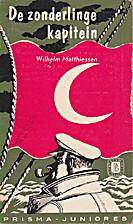 De zonderlinge kapitein by Wilhelm…