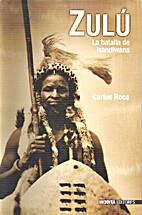 Zulú, La batalla de Isandlwana by Carlos…