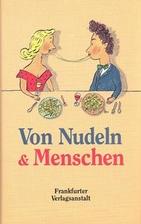 Von Nudeln und Menschen by Julia Bachstein
