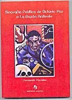 Biografia politica de Octavio Paz, o, La…
