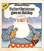 Father Christmas Goes on Holiday by Raymond…