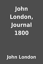 John London, Journal 1800 by John London