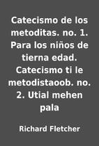Catecismo de los metoditas. no. 1. Para los…