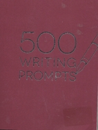 500 Writing Prompts by Piccadilly