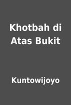 Khotbah di Atas Bukit by Kuntowijoyo