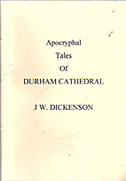 Apocryphal Tales of Durham Cathedral by J W…