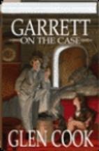 Garrett on the Case by Glen Cook