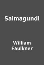 Salmagundi by William Faulkner