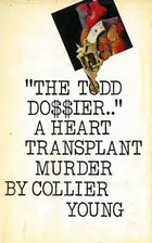 The Todd Dossier by Collier Young