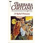 A Rebel Princess by Barbara Cartland