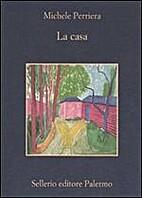 La casa by Michele Perriera