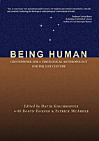 Being Human: Groundwork for a Theological…
