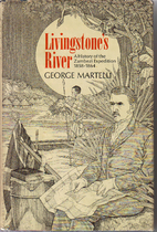 Livingstone's River: A History of the…