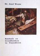 Bakhuis en broodbakken in Vlaanderen by…
