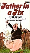 Father in a Fix by Neil Boyd