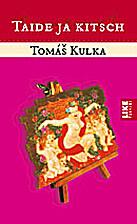 Taide ja kitsch by Tomas Kulka