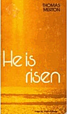 He Is Risen by Thomas Merton
