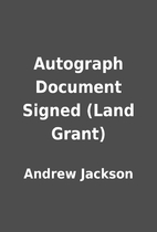 Autograph Document Signed (Land Grant) by…