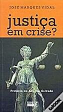 Justiça em crise? by José Marques Vidal