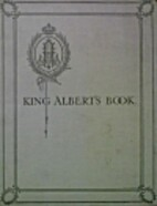 King Albert's Book: A Tribute to the Belgian…