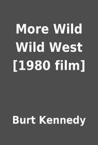 More Wild Wild West [1980 film] by Burt…