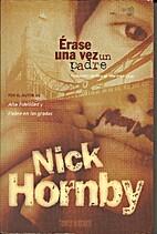 Erase una vez un padre by Nick Hornby