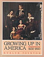 Growing Up In America: 1830-1860 by Evelyn…