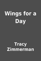 Wings for a Day by Tracy Zimmerman