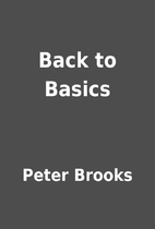 Back to Basics by Peter Brooks