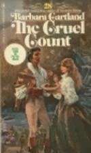 The Cruel Count by Barbara Cartland