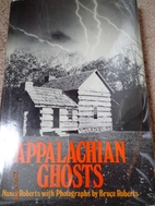 Appalachian Ghosts by Nancy Roberts