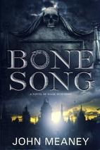 Bone Song by John Meaney