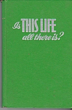 Is This Life All There Is? by Watchtower…