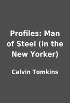 Profiles: Man of Steel (in the New Yorker)…