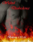 Wicked Disobedience by Brittany Wedd