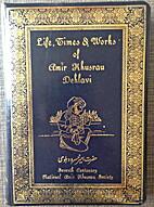 Life, times & works of Amir Khusrau Dehlavi