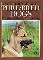 A Standard Guide to Pure-Bred Dogs by Harry…