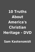10 Truths About America's Christian Heritage…