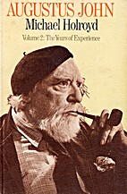 Augustus John: The Years of Experience v. 2…