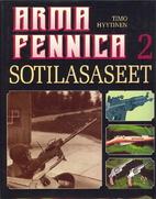 Arma Fennica. 2 : Sotilasaseet / [avustajat:…