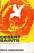 Desert Saints: The Mormon Frontier in Utah…