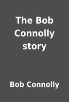 The Bob Connolly story by Bob Connolly