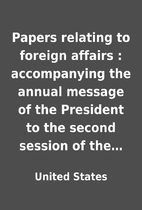 Papers relating to foreign affairs :…